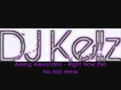 DJ Kellz - Asking Alexandria - Right Now (Na Na Na) [Akon Cover] remix