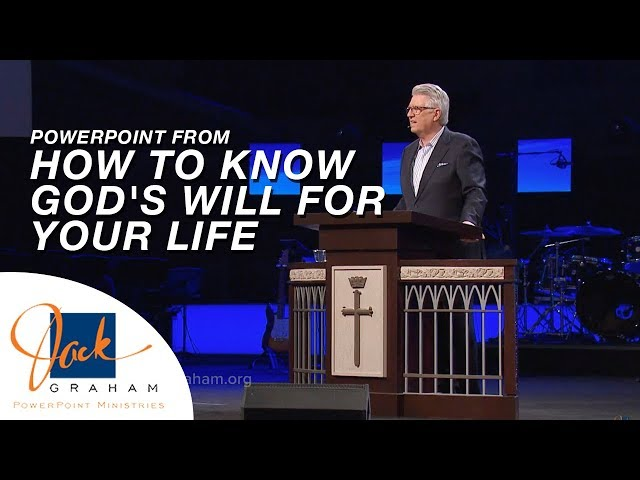 PowerPoint from: How to Know God's Will for Your Life