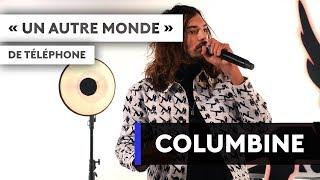 """COLUMBINE - """"Un autre monde"""" de Téléphone"""