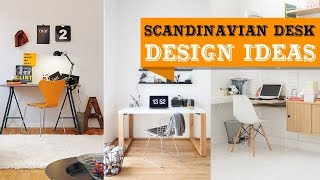 50+ Popular Scandinavian Desks for 2018