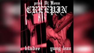 bladee - Creepin ft. Yung Lean (Prod. DJ KENN)