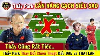 🔥 Tin Bóng Đá Việt Nam 11/11: Thầy Park Bất Ngờ Thay Đổi Chiến Thuật Đấu UAE Và Thái Lan