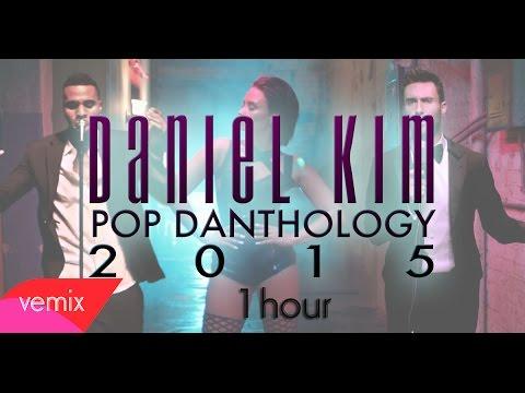 Pop Danthology 2015 1 Hour - Part 1,2 - Daniel Kim