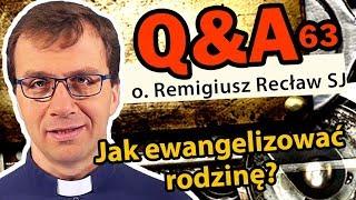Jak ewangelizować rodzinę? [Q&A#63] Remigiusz Recław SJ
