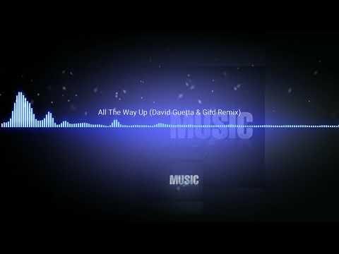 Fat Joe & Remy Ma Feat. French Montana - All The Way Up (David Guetta & Gitd Remix)