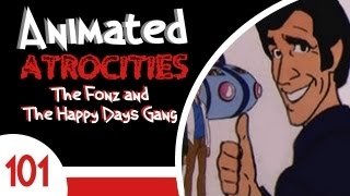 "Animated Atrocities #101: ""Fonz and the Happy Days Gang"""