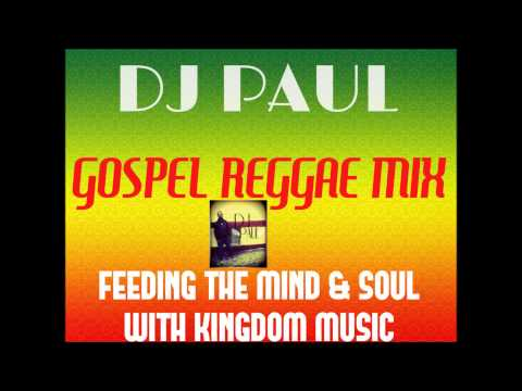 Deejay Paul - Gospel Reggae Mix, Vol 1 Mixtape