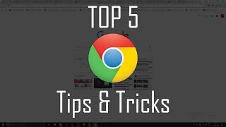 Top 5 Google Chrome Tips and Tricks