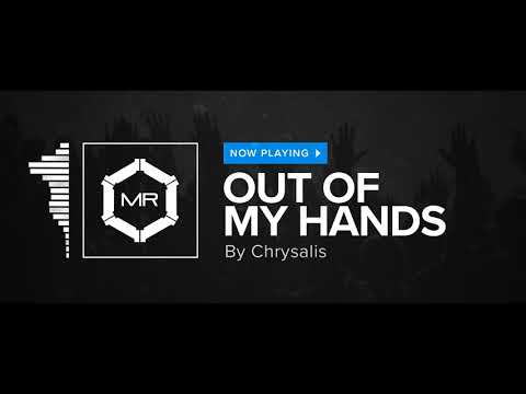 Chrysalis  Out Of My Hands HD