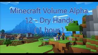 C418 - Dry Hands ( Minecraft Volume Alpha 12 ) ( Piano 1 ) ( 1 hour )
