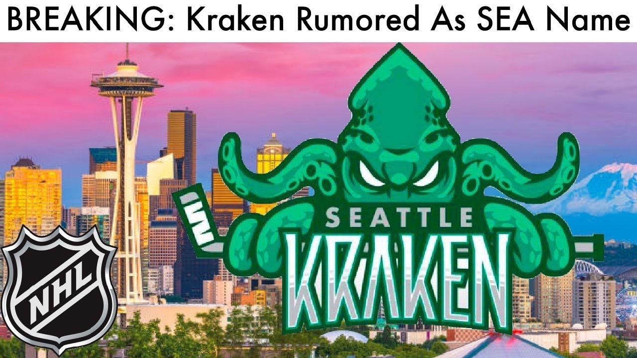 BREAKING: Seattle Kraken Rumored To Be NHL Seattle Team ...