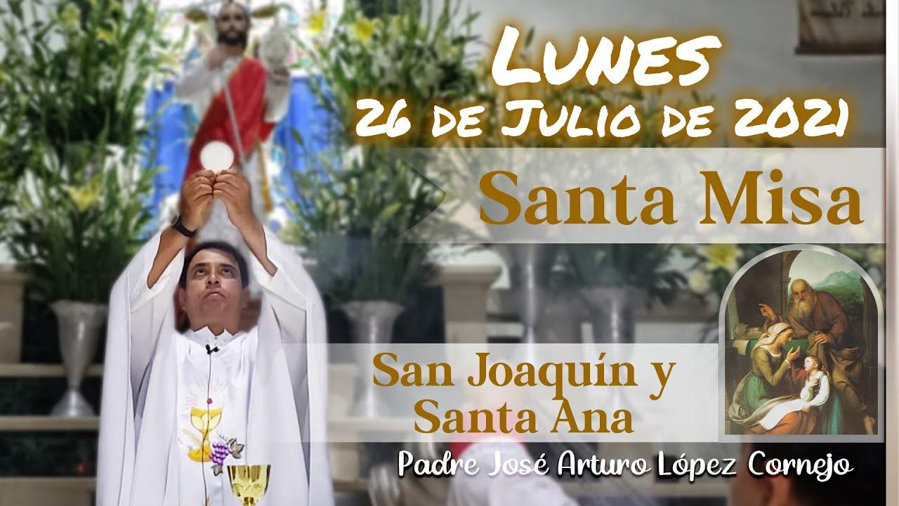 Download ✅ MISA DE HOY lunes 26 de julio 2021 - Padre Arturo Cornejo
