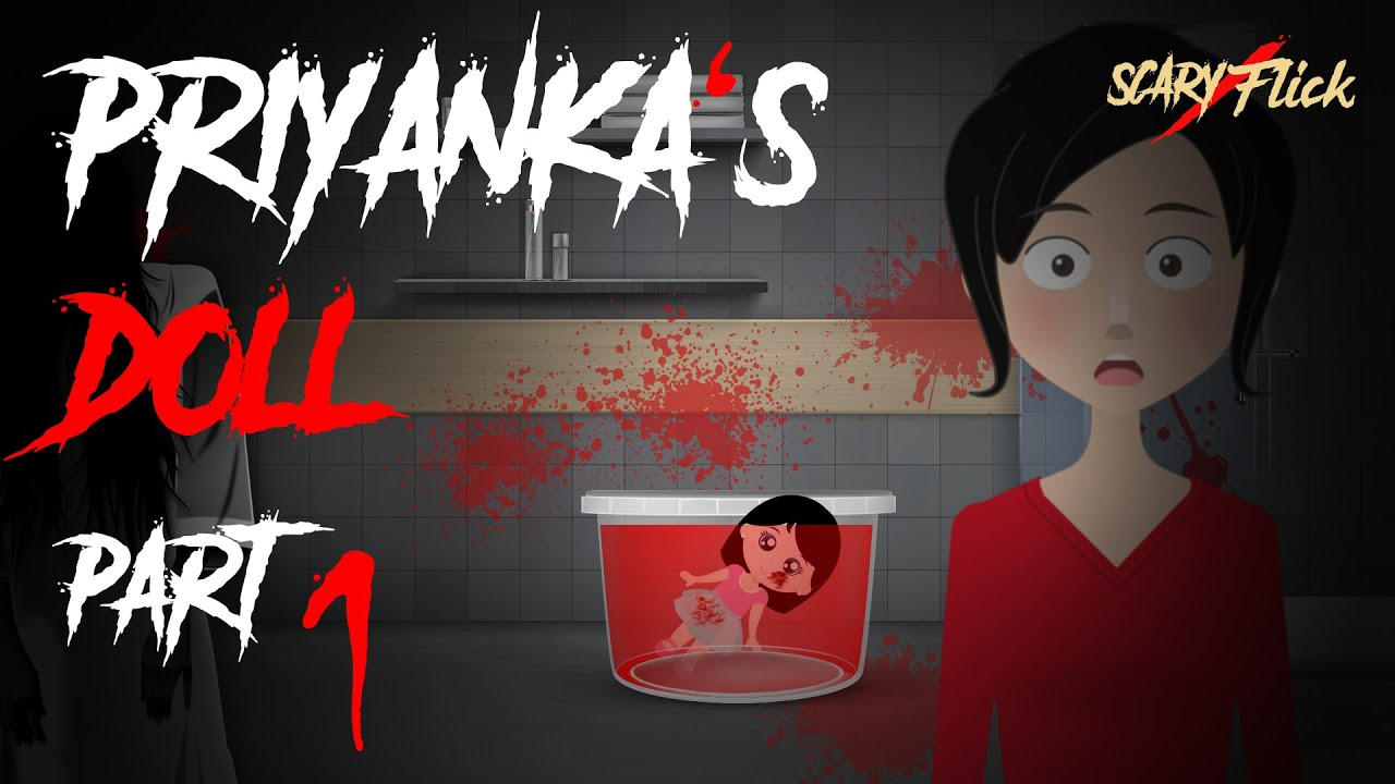 Priyanka's Doll Part 1 I भूतिया गुड़िया I Animated Horror Story In Hindi I Scary Flick E50