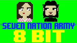 Seven Nation Army [8 Bit Cover Tribute to The White Stripes] - 8 Bit Universe