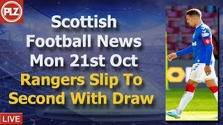 Rangers Drop To Second After Draw - Monday 21st October - PLZ Scottish Football News
