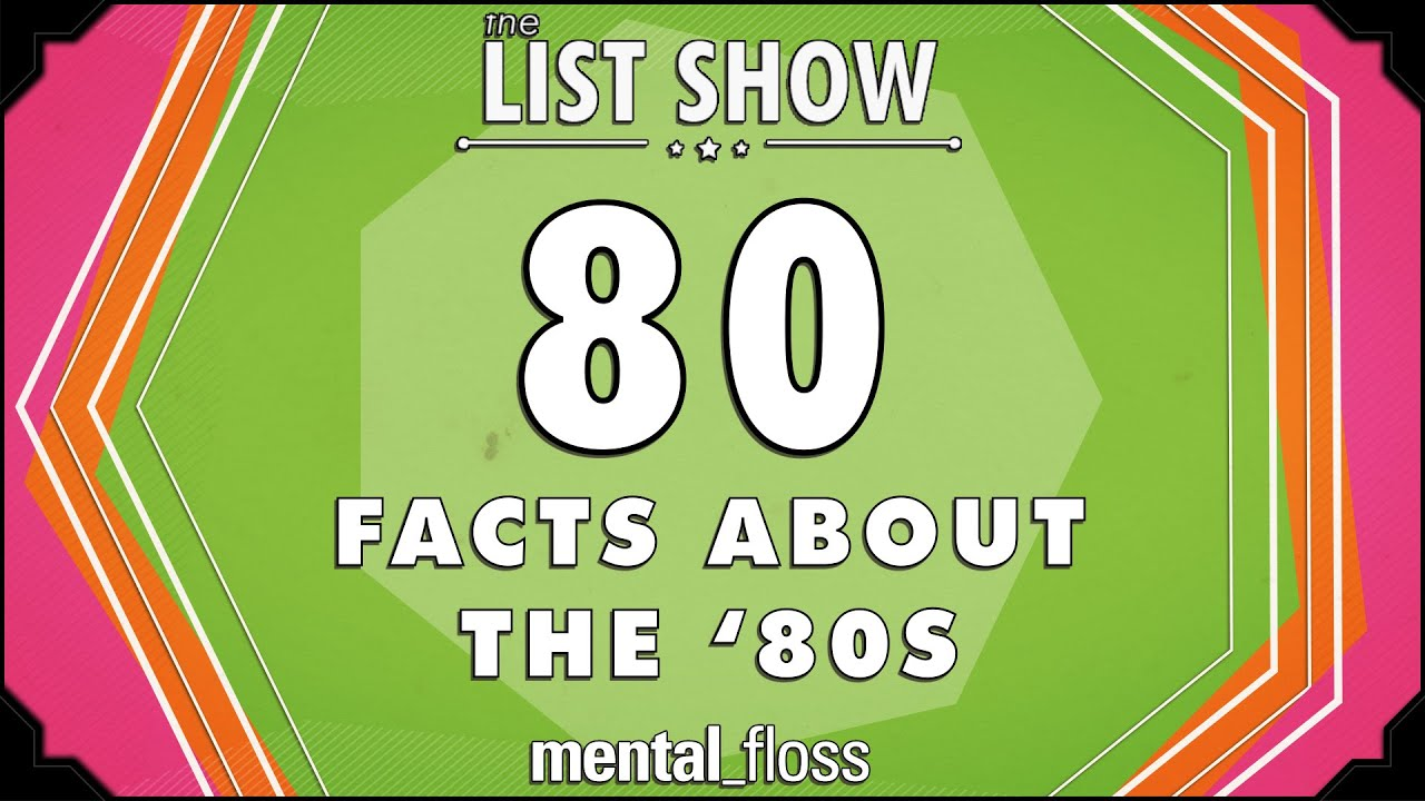 80 facts about the 39 80s mental floss on youtube list for 80 s house music list