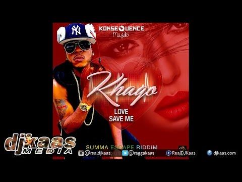 Khago - Love Save Me ▶Summa Escape Riddim vol 2 ▶KonseQuence Muzik ▶Dancehall 2015