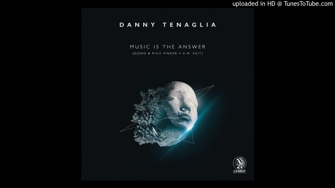 Download Danny Tenaglia - Music Is The Answer (DJOKO & Rich Pinder 4AM Edit)