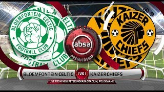 Absa Premiership 2018/19 | Bloemfontein Celtic vs Kaizer Chiefs