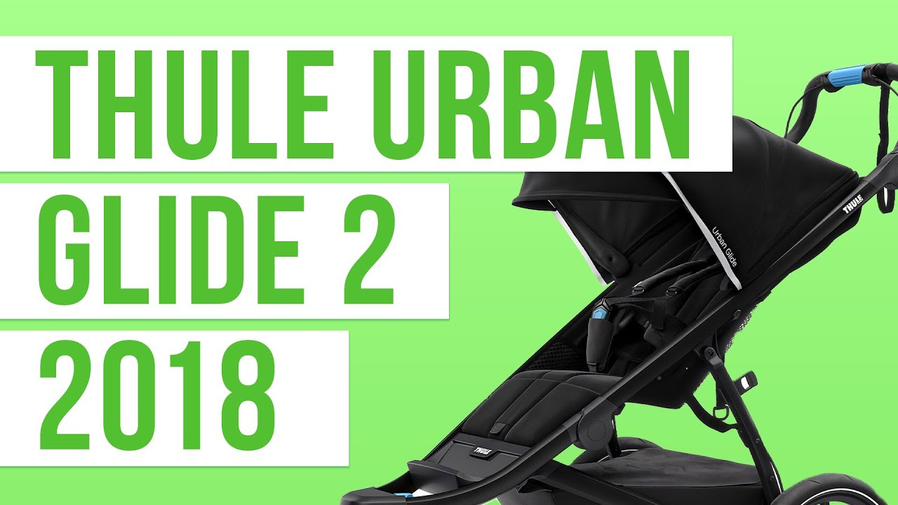 08321d956 Thule Urban Glide 2 Stroller 2018 | Reviews, Ratings, Prices - YouTube
