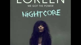 Loreen - we got the Power [NIGHTCORE]