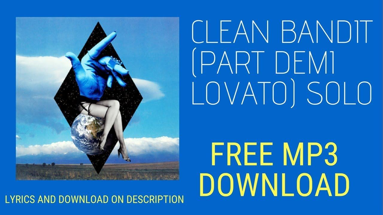 clean bandit - solo feat. demi lovato mp3 free download