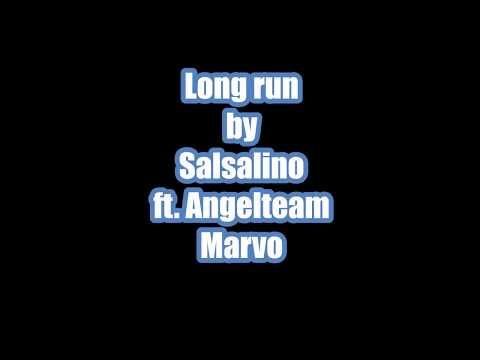 Salsalino - Long Run (ft. Angelteam Marvo) Lyrics
