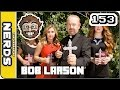 Bob Larson -TLoNs Podcast #153