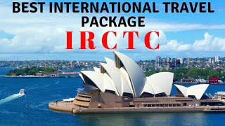 BEST INTERNATIONAL TOUR PACKAGES FROM IRCTC | IRCTC CHEAP AND BEST HOLIDAY PACKAGE | IRCTC TOURISM