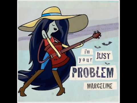 adventure time marceline im just your problem mp3