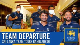 Team Departure | Sri Lanka tour of Bangladesh 2021