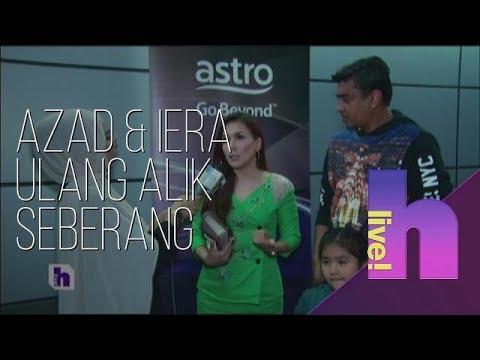 HLive!: Azad & Iera Ulang Alik Seberang