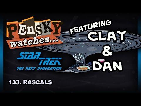 Let's Watch - Star Trek: The Next Generation [133. Rascals - Ft. Clay & Dan]