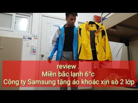 Lanhphong9x Review áo Khoác Ngành Samsung 2019 . Nhân Dịp Lạnh 6°C