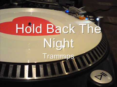 Hold Back The Night   Trammps