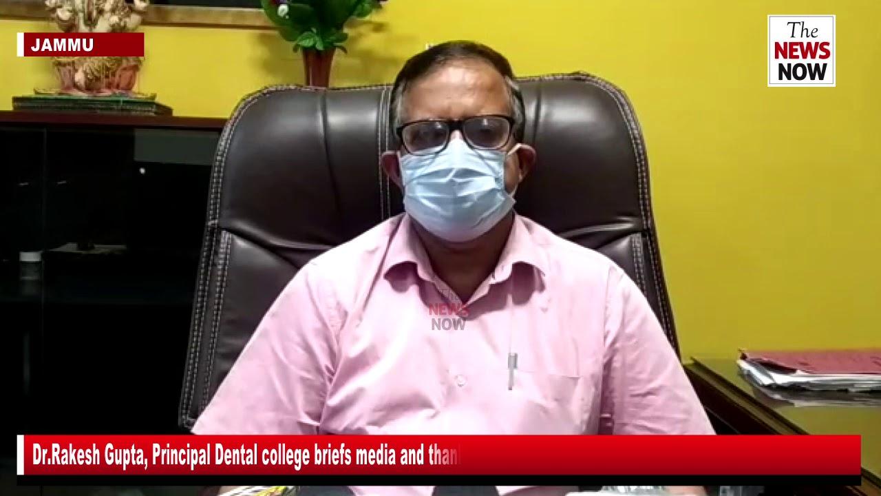 Dr Rakesh Gupta, Principal Dental college briefs media and thanks to JkUT Administration
