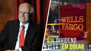 Wells Fargo -  A ação pagadora de Dividendos que Warren Buffet tem