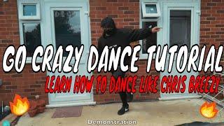 """GO CRAZY"" TIK TOK DANCE TUTORIAL (LEARN HOW TO DANCE LIKE CHRIS BROWN)"