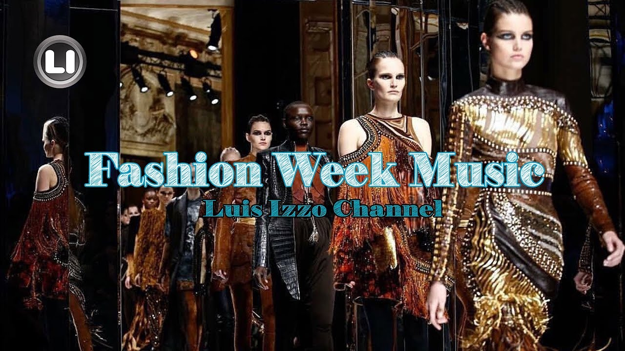 FASHION WEEK MUSIC Session [JAN-2018] by Luis Izzo