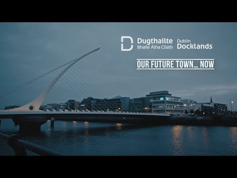 Dublin Docklands, Our Future Town..... Now
