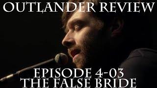 Outlander Review: Season 4 Episode 3 - The False Bride