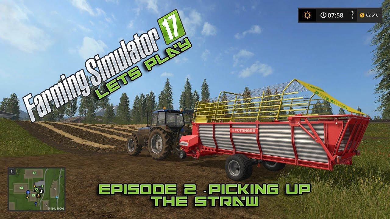 Farming Simulator 2017 - Episode 2 - Picking up the straw