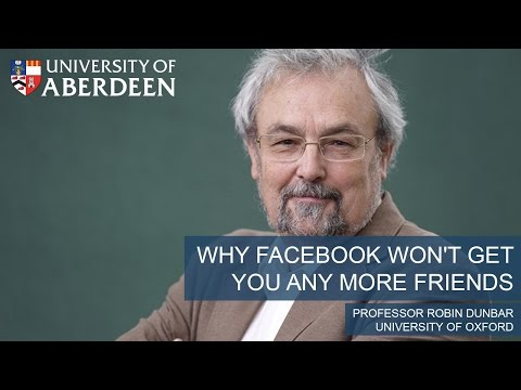 """""""Why Facebook won't get you any more friends"""" Professor Robin Dunbar, University of Oxford"""