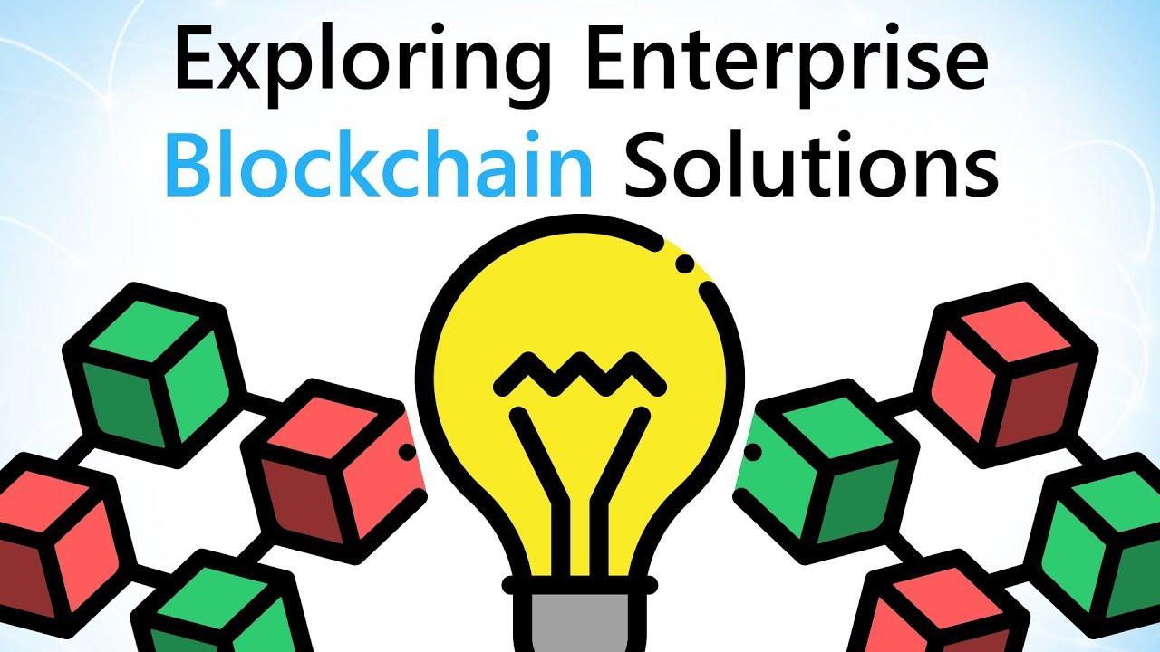 Exploring Enterprise Blockchain Solutions