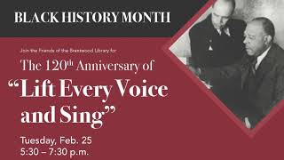 Black History Month 2020: 120th Anniversary of Lift Ev'ry Voice and Sing