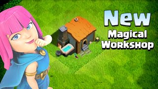 New Update ( Magical Workshop ) In Clash of clans 2019 | Concept In COC