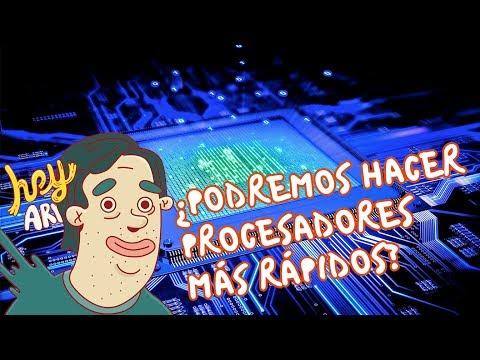 ¿Podremos hacer procesadores más rápidos? - Hey Arnoldo