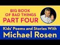 Big Book of Bad Things - Part 4 - Kid's Poems and Stories with Michael Rosen