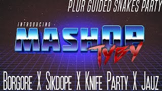 Borgore X Sikdope X Knife Party X Jauz - PLUR Guided Snakes Party