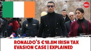 Ronaldo's €18.8m Irish tax evasion case | Explained